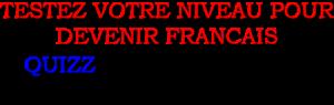 Quizz question naturalisation francaise
